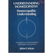 Understanding Homeopathy, Homeopathic Understanding