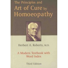 The Principles and Art of Cure by Homoeopathy (Indian Edition)