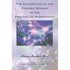 The Foundation of the Chronic Miasms in the Practice of Homeopathy