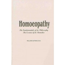 Homoeopathy - The Fundamentals of Its Philosophy and the Essence