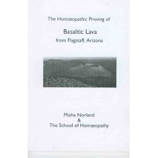 The Homoeopathic Proving of Basaltic Lava from Flagstaff, Arizon