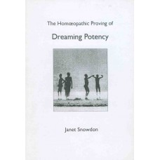 The Homoeopathic Proving of Dreaming Potency