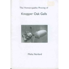 The Homoeopathic Proving of Knopper Oak Galls