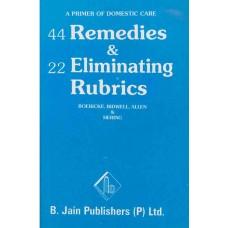 44 Remedies and 22 Eliminating Rubrics