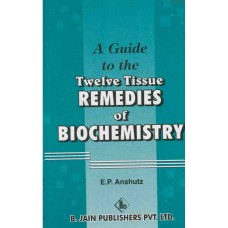 Guide to the Twelve Tissue Remedies of Biochemistry