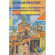 Homoeopathy - Its Principles and Treatments of Most Common Ailments