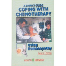 A Family Guide - Coping With Chemotherapy Using Homoeopathy
