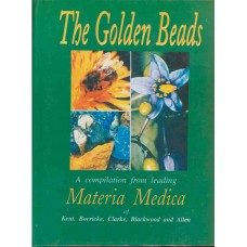 The Golden Beads - A Compilation From Leading Materia Medicas
