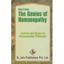 The Genius of Homoeopathy - Lectures and Essays on Homoeopathic