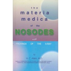 The Materia Medica of the Nosodes With Provings of X-Ray (Secondhand)