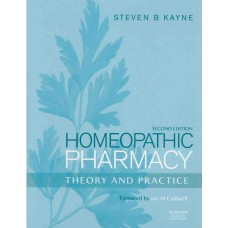 Homeopathic Pharmacy  - Theory and Practice (2nd Edition)