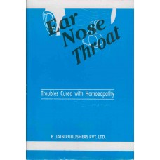 Ear, Nose and Throat Troubles Cured With Homoeopathy