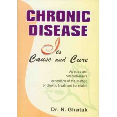 Chronic Disease - Its Cause and Cure