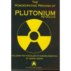 The Homoeopathic Proving of Plutonium