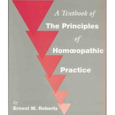 A Textbook of the Principles of Homoeopathic Practice