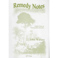 Remedy Notes - Student Notes on Homoeopathic Remedies