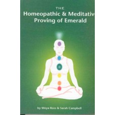The Homeopathic and Meditative Proving of Emerald