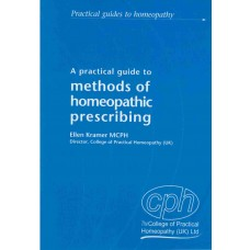 A Practical Guide to Methods of Homeopathic Prescribing