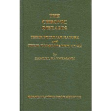 The Chronic Diseases - Their Peculiar Nature and Their Homoeopathic Cure (British)