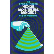An Introduction to Medical Radiesthesia and Radionics