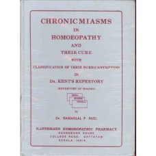 Chronic Miasms in Homoeopathy and Their Cure With Classification of Their Rubrics / Symptoms