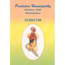 Predictive Homeopathy - 2002 Workshop- Verbatim