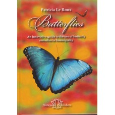 Butterflies - An Innovative Guide to the Use of Butterfly Remedies