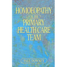 Homoeopathy For The Primary Health Care Team