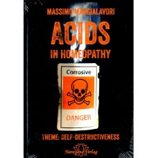 Acids in Homeopathy - Theme Self-Destructiveness