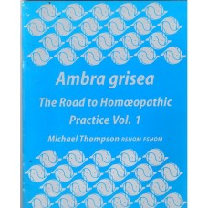 Ambra Grisea - Road to Homoeopathic Practice