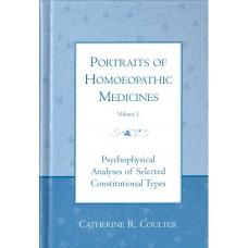 Portraits of Homoeopathic Medicines - Volume 1