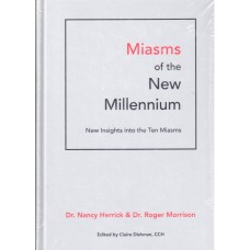 Miasms of the New Millennium - New Insights into the 10 Miasms