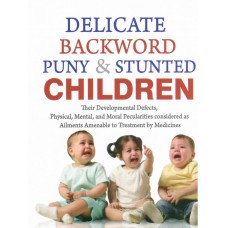 Delicate, Backward, Puny and Stunted Children