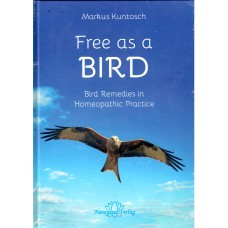 Free as a Bird - Bird Remedies in Homeopathic Practice