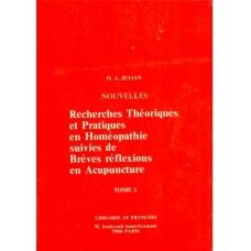 Recherches Theoriques et Practiques en Homeopathie suivies de Breves Reflexions en Acupuncture
