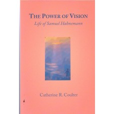 The Power of Vision - Life of Samuel Hahnemann