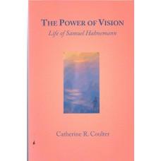 The Power of Vision - Life of Samuel Hahnemann