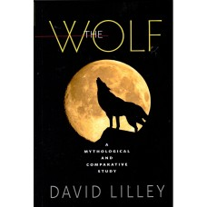 The Wolf - A Mythological and Comparative Study