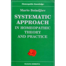 Systematic Approach in Homeopathic Theory and Practice