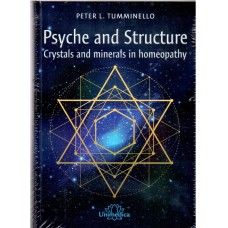 Psyche and Structure -  Crystals & Minerals in Homeopathy