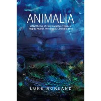 Animalia – A Synthesis of Homeopathic Themes, Mappa Mundi, Provings & Clinical Cases