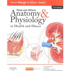 Ross and Wilson - Anatomy and Physiology in Health and Illness 12th