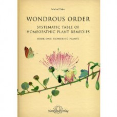 Wondrous Order - Systematic Table of Homeopathic Plant Remedies