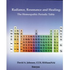 Radiance, Resonance and Healing : The Homeopathic Periodic Table