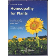 Homeopathy For Plants  (2012 Edition)