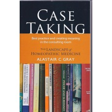 Case Taking - The Landscape of Homeopathic Medicine (2nd Edition)