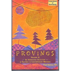 Provings Volume 2 - An Annotated Selection of Historic and Contemporary Writings
