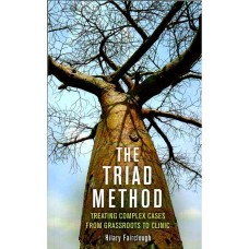 The Triad Method - Treating Complex Cases From Grassroots to Clinic